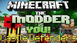 The Modder is You!: Minecraft Mods Ep. 7 - Castle Defenders Mod