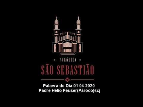 Palavra do Dia 01 04 2020 Padre Hélio Feuser(Pároco)scj