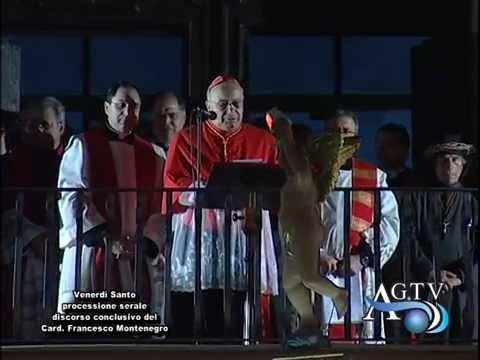 Venerdì Santo processione serale discorso conclusivo del Card. Montenegro