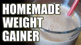 HOW TO MAKE A CHEAP HOMEMADE WEIGHT GAINER FOR BULKING