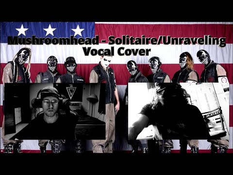 Mushroomhead - Solitaire Unraveling (PTB & F.D.S.H .9 Vocal Cover)