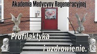 Profilaktyka i uzdrowienie w Akademii Medycyny Regeneracyjnej.
