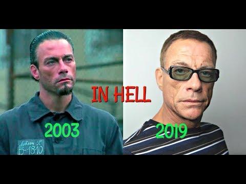 IN HELL ( 2003 ) Jean-Claude Van Damme Then & Now