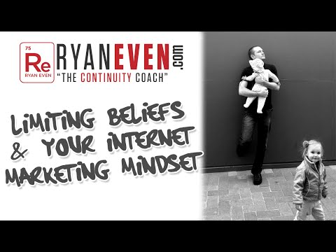Limiting Beliefs & Your Internet Marketing Mindset