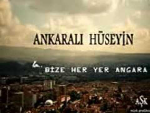 Ankaralı Hüseyin (Bize Her Yer Angara)