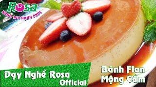 [Món ngon] Đặc sản Bình Thuận: Bánh Flan Mộng Cầm