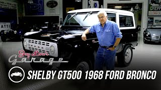 Shelby GT500 Powered 1968 Ford Bronco - Jay Leno's Garage by Jay Leno's Garage