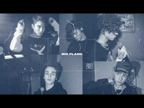 Why Don't We - BIG PLANS (Official Audio)