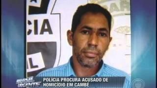 Polícia procura acusado de homicídio em Cambé (06/07)