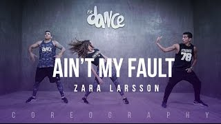 Video Ain't My Fault - Zara Larsson -  Choreography - FitDance Life MP3, 3GP, MP4, WEBM, AVI, FLV Januari 2018