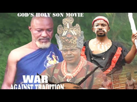 WAR AGAINST TRADITION Nollywood latest movie 2019