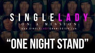 @SingleLadyOnAMission - ONE NIGHT STAND
