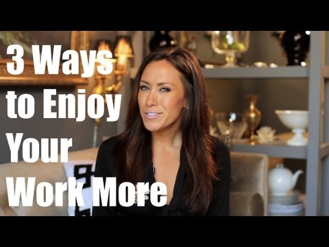Watch '3 Ways to Enjoy Your Work More'