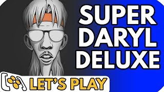 Super Daryl Deluxe - Lets Play