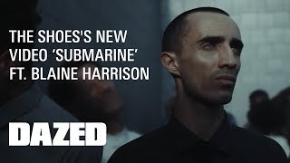 "The Shoes ft. Blaine Harrison ""Submarine"" - Official Music Video"
