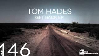 Download Lagu Tom Hades - Get Back [MB Elektronics] Mp3