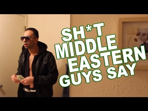 Stuff Middle Eastern Guys Say