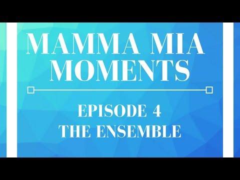 Mamma Mia Moments - Episode 4: The Ensemble