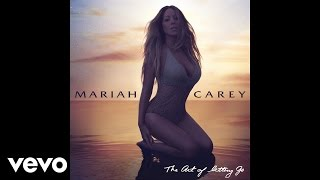 Mariah Carey - The Art Of Letting Go (Audio)