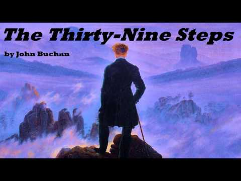 steps - The Thirty-Nine Steps - FULL Audio Book - by John Buchan Richard Hannay's boredom is soon relieved when the resourceful engineer is caught up in a web of sec...