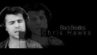 Black Beatles - Rae Sremmurd ft Gucci Mane | Chris Hawks (Cover)