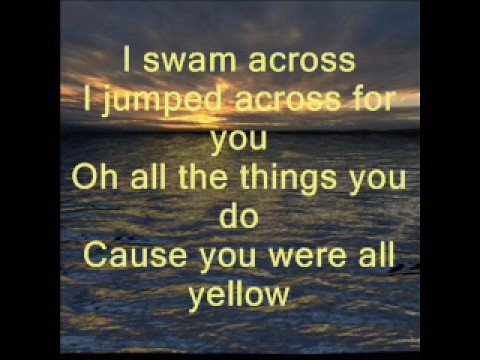 Yellow - Coldplay yellow and lyrics.
