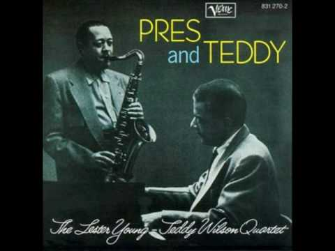 The Lester Young and Teddy Wilson Quartet – Prisoner of Love