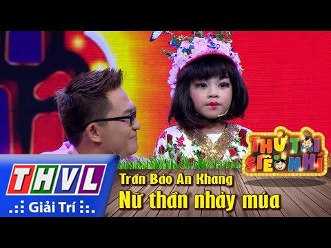 Thử tài siêu nhí Tập 4 - Nữ thần nhảy múa - Trần Bảo An Khang