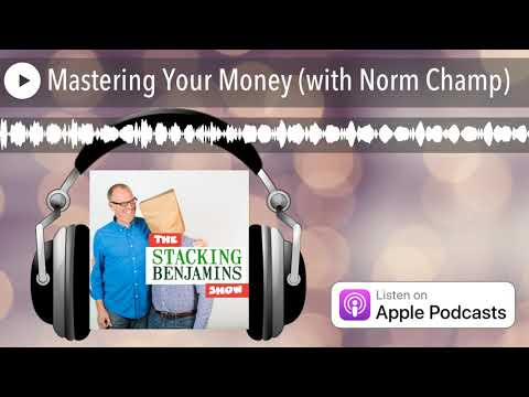 Mastering Your Money (with Norm Champ)
