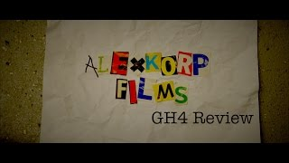 Alexkorp Films GH4 Review