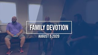 Family Devotion August 5 2020
