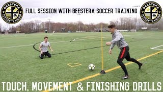 First Touch, Off The Ball Movement & Finishing Training Session | Featuring Beestera Soccer Training