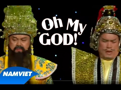 Tiểu Phẩm Hài Oh My God - Chí Tài, Hứa Minh Đạt, Nhật Cường