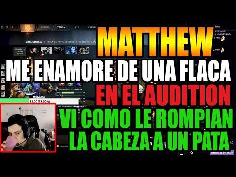 MATTHEW CUENTA SU OSCURO PASADO EN EL AUDITION | LE HACEN PREGUNTAS PENDEJAS | DOTA 2 (видео)