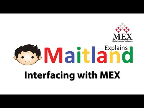 Maitland Explains: Interfacing with the MEX Maintenance System