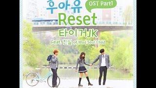 Video [후아유 - 학교 2015 OST Part 1] 타이거 JK - Reset (Feat. 진실 of Mad Soul Child) MP3, 3GP, MP4, WEBM, AVI, FLV April 2018