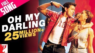 Video Oh My Darling - Full Song | Mujhse Dosti Karoge | Hrithik Roshan | Kareena | Alisha | Sonu MP3, 3GP, MP4, WEBM, AVI, FLV Juli 2018
