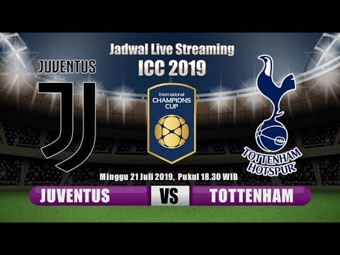 Juventus Vs Tottenham, Jadwal Live International Champions Cup 2019