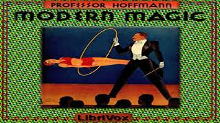 Modern Magic: A Practical Treatise on the Art of Conjuring | Professor Louis Hoffman | 8/11