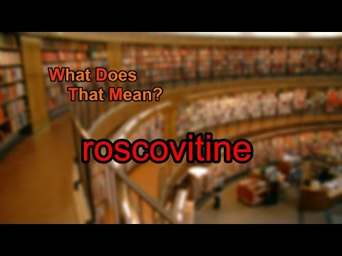 What does roscovitine mean?