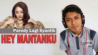 Video Parody Lagi Syantik || versi HEY MANTANKU 🎤🎶 MP3, 3GP, MP4, WEBM, AVI, FLV Juni 2018