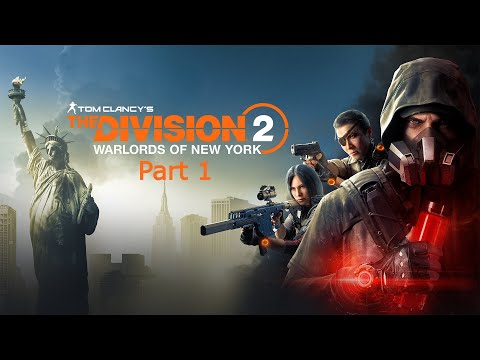 THE DIVISION 2 WARLORDS OF NEW YORK Walkthrough Gameplay Part 1 INTRO DLC (FULL GAME NO COMMENTARY)