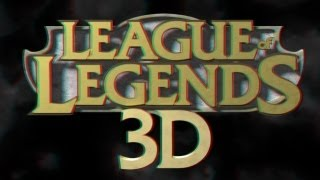 Riot Games Presents: League of Legends 3D Mode