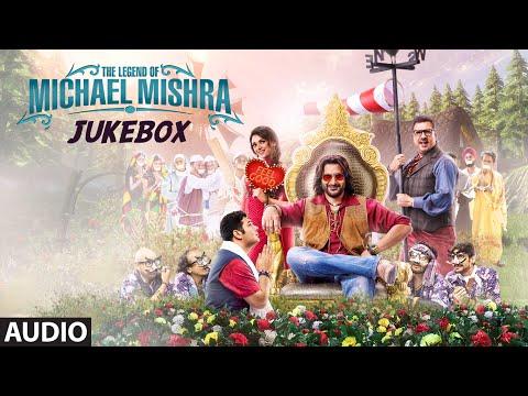 The Legend of Michael Mishra Movie Songs AUDIO JUKEBOX