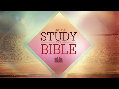How to Study the Bible [Part 2]