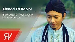 Rijal Vertizone - Ahmad Ya Habibi ft Wafiq Azizah & Yunib Annada  (Official Music Video)