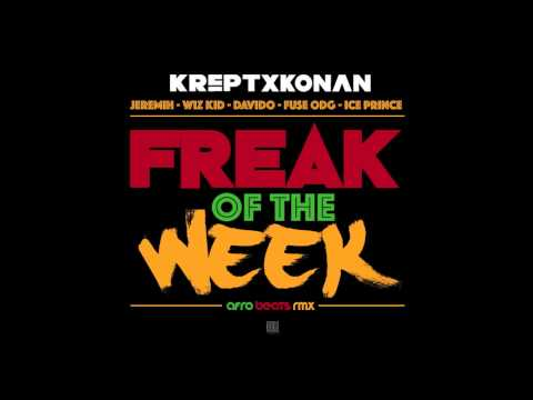 Krept & Konan – Freak Of The Week (Remix) [Ft Jeremih, Wiz Kid, Davido, Fuse ODG & Ice Prince]