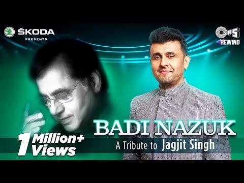 Badi Nazuk (Official Video) | Sonu Nigam |  Tips Rewind: A Tribute To Jagjit Singh | Shameer Tandon