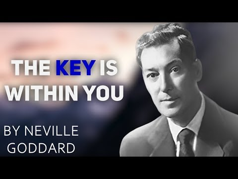 """The Key is Within You!""  By Neville Goddard (POWERFUL MESSAGE!)"