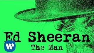 Ed Sheeran - The Man (Audio)